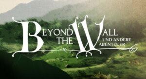 Review zu Beyond the Wall und andere Abenteuer