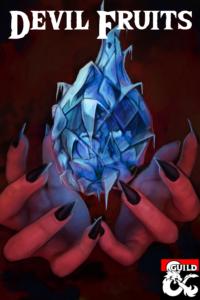 Teufelsfrüchte – Unheilige Kräfte waren noch nie so schmackhaft